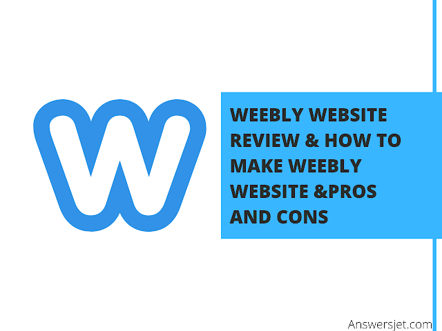 Weebly Website: Review, Pricing, Features, Steps to make, Pros & Cons