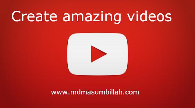 Create Amazing Videos