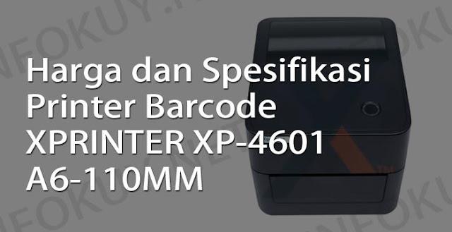 harga dan spesifikasi printer barcode xprinter xp-4601b