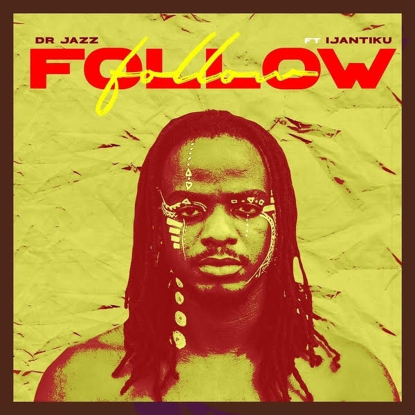 MUSIC: Dr Jazz feat. Ijantiku - Follow