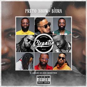 Preto Show & Biura - Clepatia (Álbum) DOWNLOAD MP3