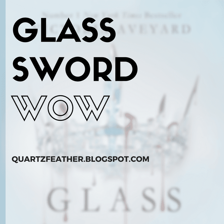 Glass Sword WOW