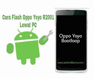 Cara Flash Oppo Yoyo R2001 Yang Mengalami Error.