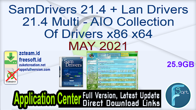 SamDrivers 21.4 + Lan Drivers 21.4 Multi – AIO Collection Of Drivers x86 x64 MAY 2021_ ZcTeam.id