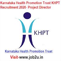Karnataka Health Promotion Trust KHPT Recruitment 2020, Project Director