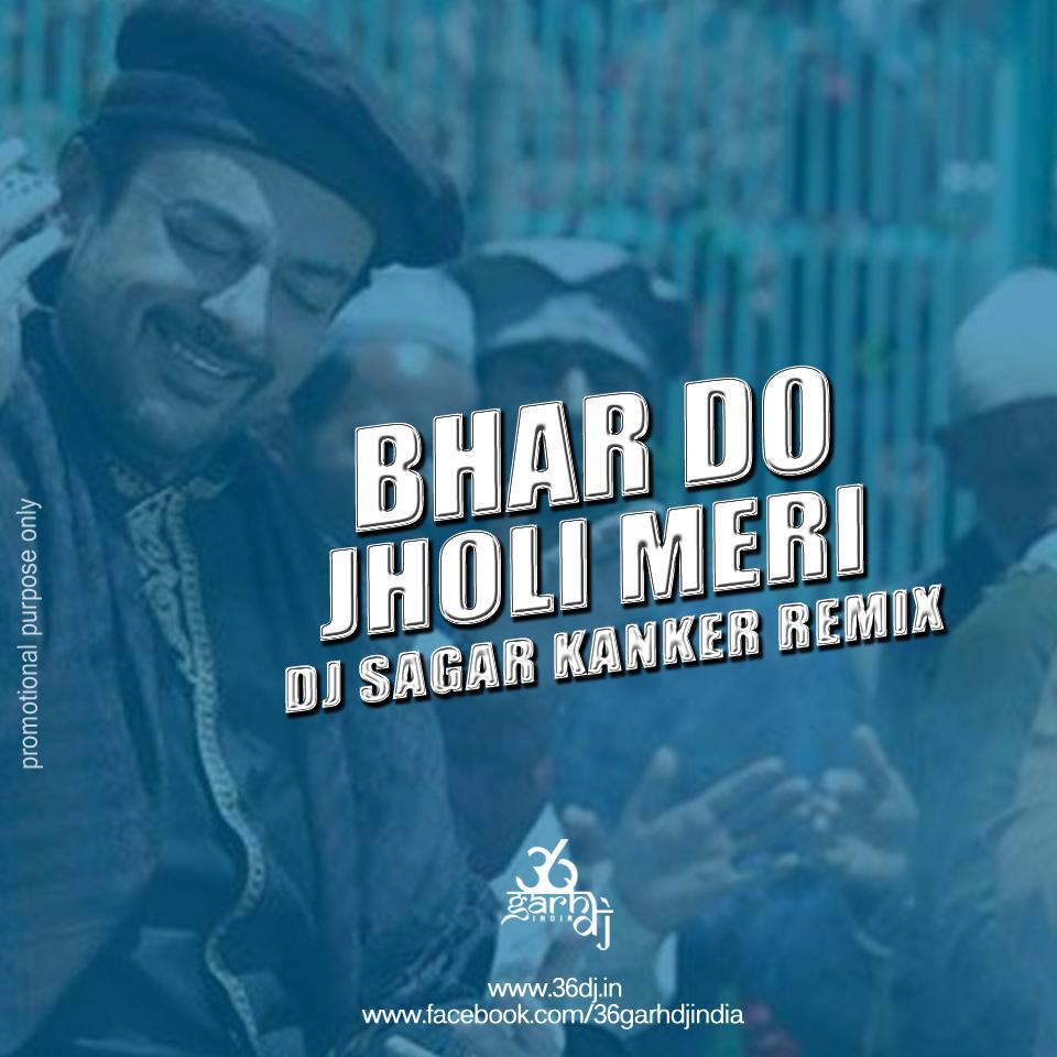 Bhar Do Jholi - Dj Sagar Kanker Remix - Chhattisgarh DJ India