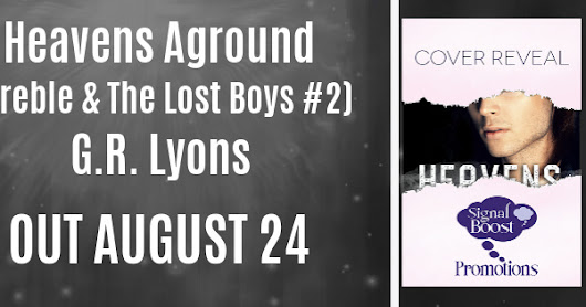 Cover Reveal- G.R. Lyons - Heavens Aground