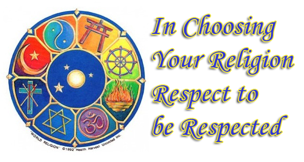 In Choosing Your Religion: Respect to be Respected