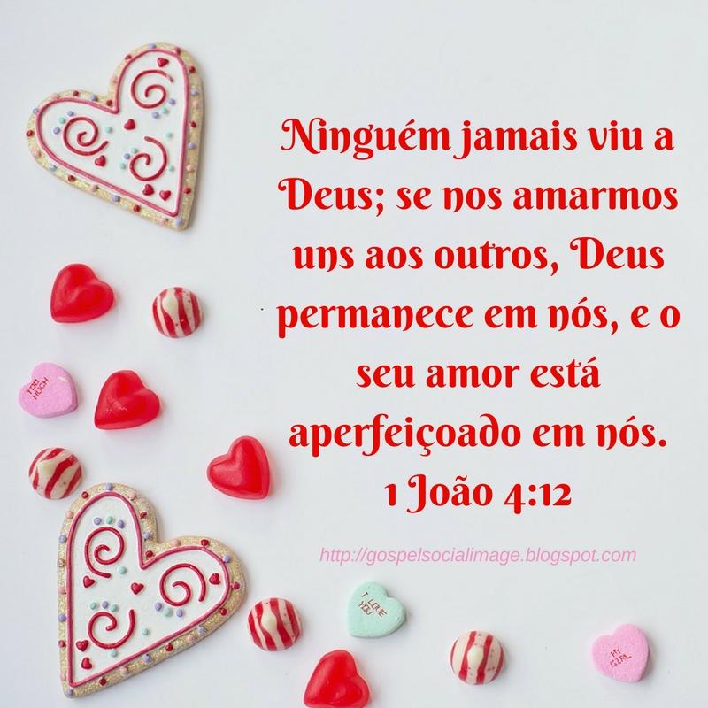 Imagens Bíblicas Para Redes Sociais - Dia Dos Namorados - 1 Joao 4.12