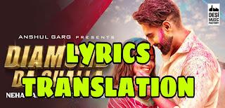 Diamond Da Challa Lyrics in English | With Translation | – Parmish Verma x Neha Kakkar