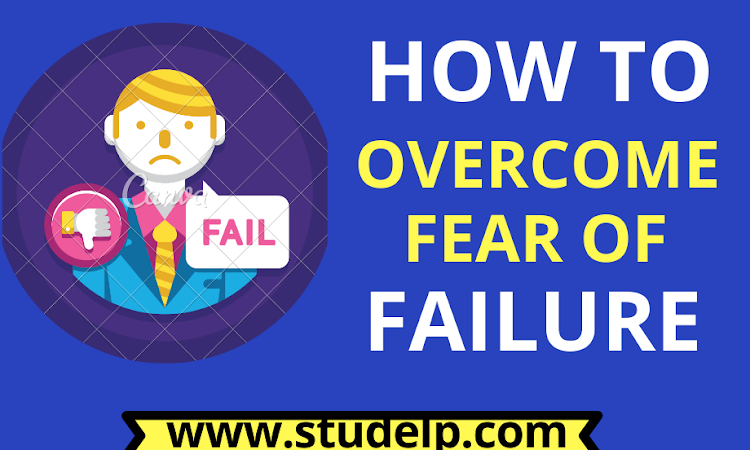 3 Powerful steps to Overcome fear of failure - Must Read