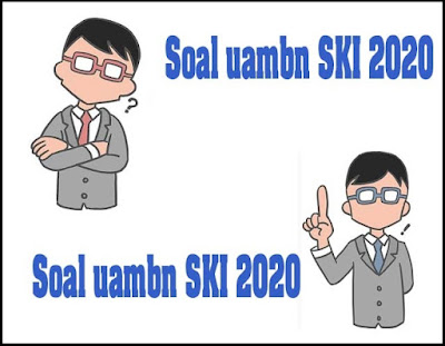 Soal UAMBN SKI MTs 2019 dan Kunci Jawabannya di bawah ini adalah Soal UAMBN untuk menghadapi UAMBN 2020. soal uambn ski mts 2019 dan kunci jawabannya, soal uambn SKI 2020, soal uambn SKI mts 2020, prediksi soal uambn SKI mts 2020, buku paket SKI kelas 11