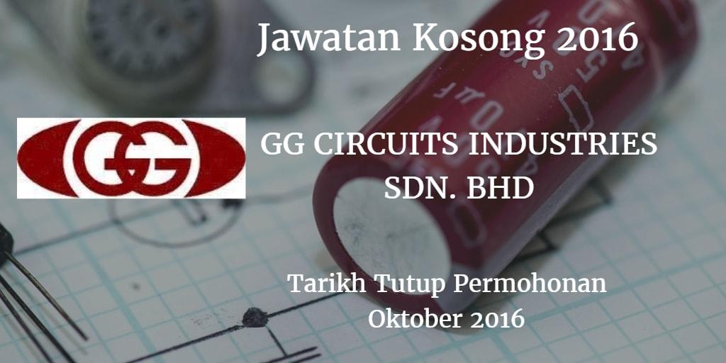 Jawatan Kosong GG CIRCUITS INDUSTRIES SDN. BHD Oktober 2016