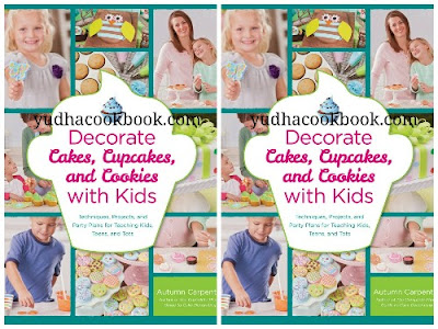 Decorate Cakes, Cupcakes and Cookies with Kids