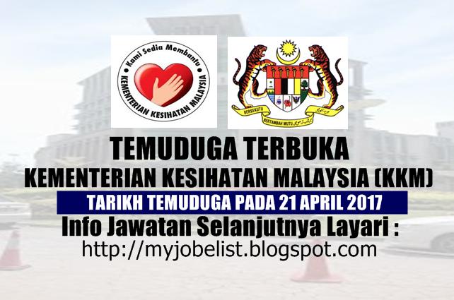 Temuduga Terbuka di Kementerian Kesihatan Malaysia (KKM) Pada 21 April 2017