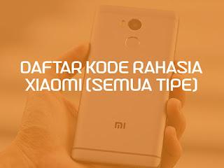 Daftar Kode Rahasia Xiaomi (Semua Tipe)