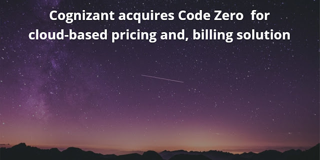 Cognizant acquires Code Zero for cloud-based pricing and, billing solution