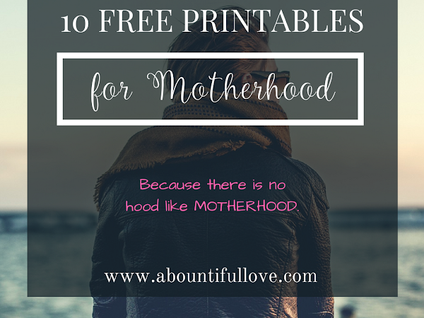 10 Free Printables for Motherhood