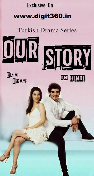 Our Story (Bizim Hikaye) S01 Compete Hindi Dubbed 720p HDrip