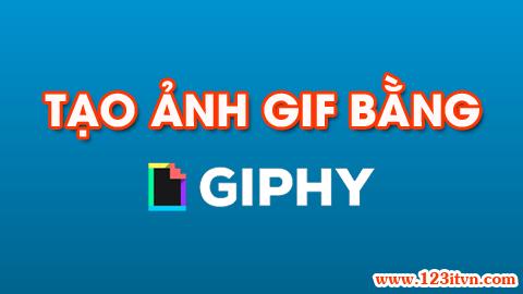 Tạo ảnh gif bằng giphy online