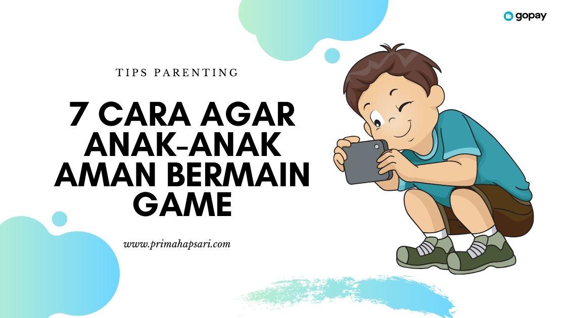 Cara anak aman bermain gadget