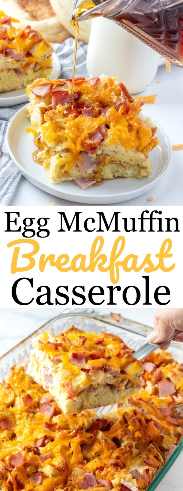 This delicious breakfast casserole has all the ingredients of McDonald's Egg McMuffins combined together and baked! Use Canadian bacon, sausage or regular bacon, and any cheese you prefer! Drizzle maple syrup on top for that delicious sweet and savory flavor combo! Make this for holiday brunch or dinner instead of breakfast!