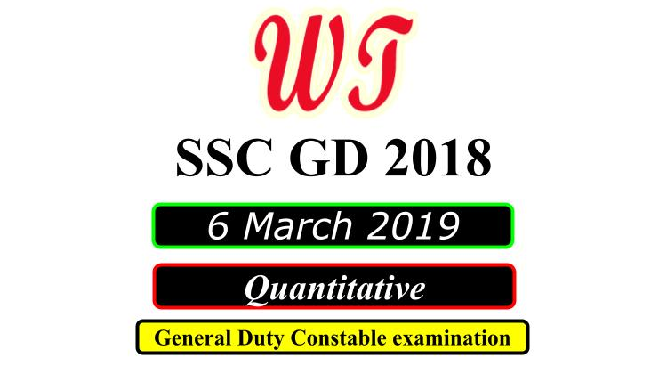 SSC GD 6 March 2019 Quantitative Questions PDF Download Free