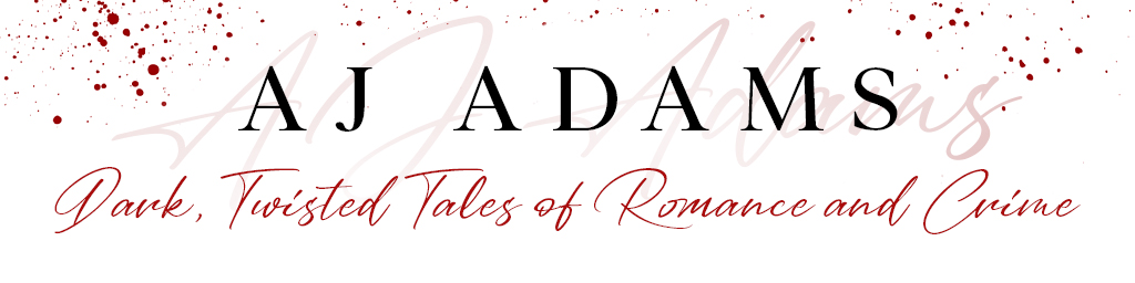 AJ Adams - Dark, Twisted Tales of Romance and Crime