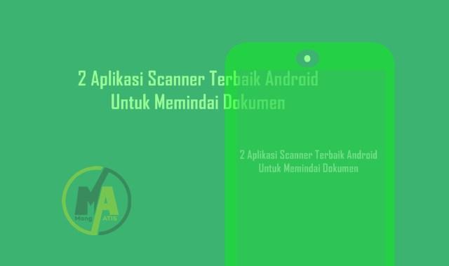 Aplikasi Scanner Terbaik Android Untuk Memindai Dokumen