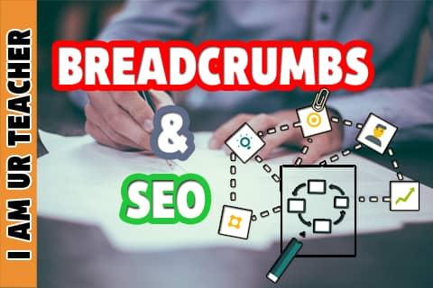 """Breadcrumbs & SEO : Factor You Should Not Ignore """"Breadcrumbs & SEO"""""""