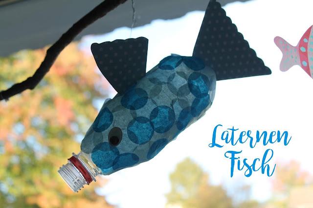 DIY Fisch Laterne selber machen mit Kindern Jules kleines Freudenhaus