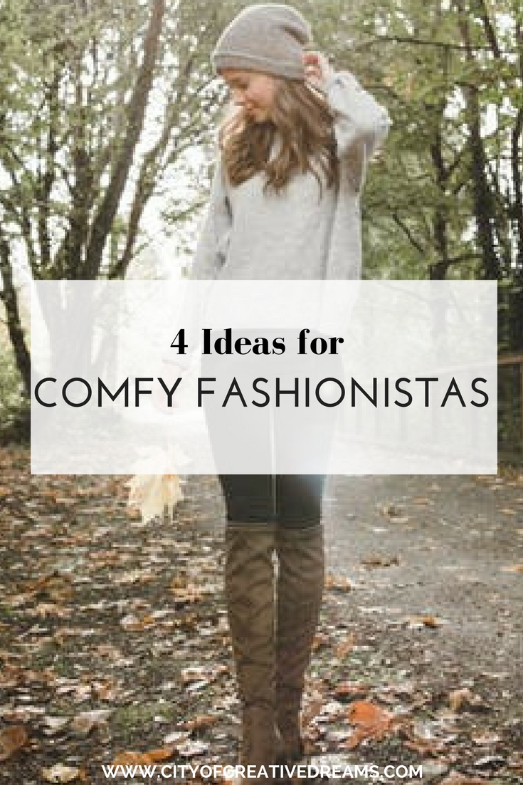 4 Ideas for Comfy Fashionistas | City of Creative Dreams