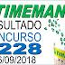Resultado da Timemania concurso 1228 (06/09/2018) ACUMULOU!!!