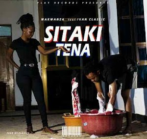 Download Mp3 | Wakwanza ft Ivan Classic - Sitaki Tena