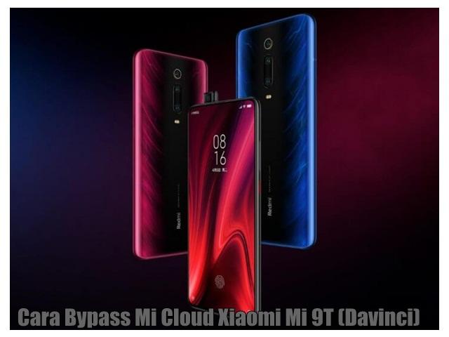 Cara Bypass Mi Cloud Xiaomi Mi 9T (Davinci)