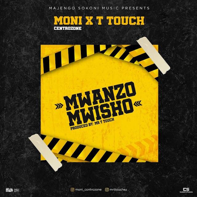 Moni Centrozone Ft. MrT Touch - Mwanzo Mwisho