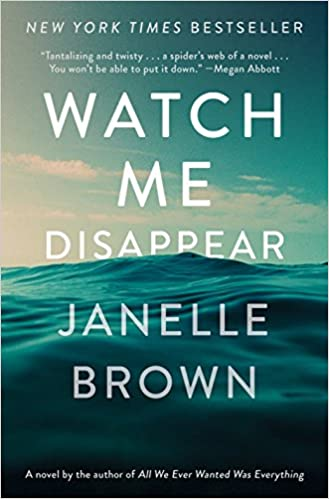 Watch Me Disappear - Janelle Brown