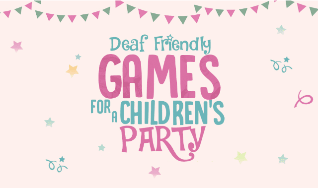Deaf-friendly Games For A Children Party