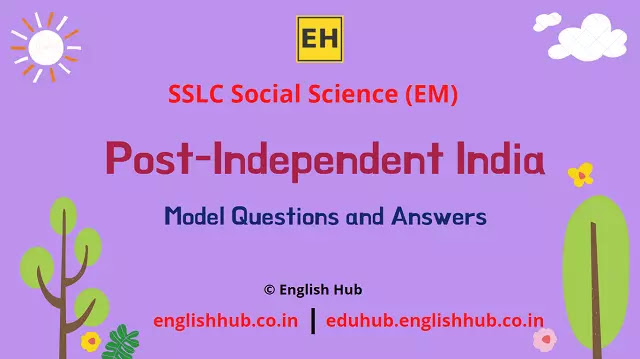 SSLC Social Science (EM): Post-Independent India | Model Question-answers