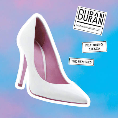Duran Duran - Last Night In The City (Ft. Kiesza) (The Remixes) (EP)