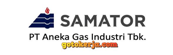 Lowongan Kerja PT Aneka Gas Industri Tbk (Samator)