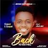Music:  BACK TO BETHEL - Caesar J. Gozpel Feat JoJo Mix.