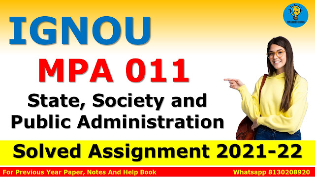 MPA 011 STATE, SOCIETY AND PUBLIC ADMINISTRATION Solved Assignment 2021-22