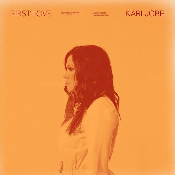 Kari Jobe – First Love (EP) (Live) 2021 (Exclusivo WC)