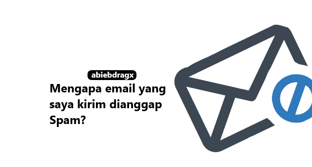 Artikel yang mengulas mengenai mengapa email saya dianggap spam dan bagaimana cara mengatasi email yang masuk ke spam. Silahkan di baca. Email premium, abiebdragx.
