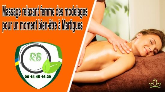Massage relaxant femme : des modelages pour un moment bien-être à Martigues;