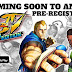 Street Fighter IV :Champion Edition Pre-register Now For Android