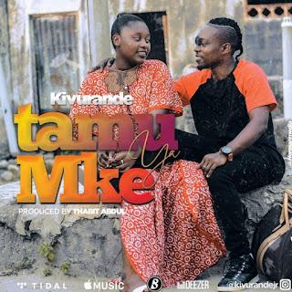 Audio   Kivurande Jr – Tamu Ya Mke   Download Mp3