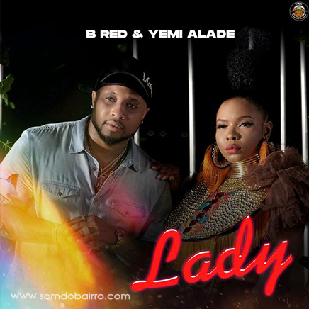 B Red Feat. Yemi Alade - Lady   Download mp3