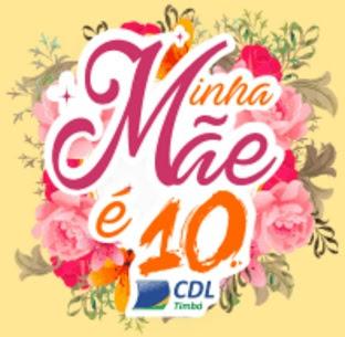 Cadastrar Promoção Minha Mãe É Dez CDL Timbó